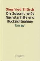 Thürck, S: Zukunft heißt Nächstenhilfe und Rücksichtnahme