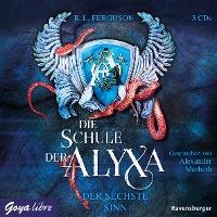 Die Schule der Alyxa 3. Der sechste Sinn