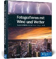 Werner, B: Fotografieren mit Wind und Wetter