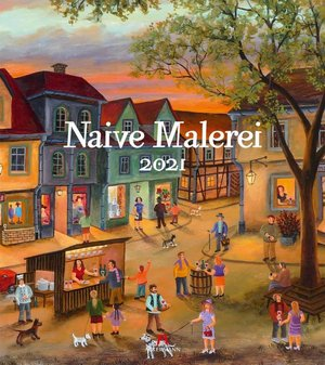 Naive Malerei - Naieve Schilderkunst - Naive Painting kalender 2021