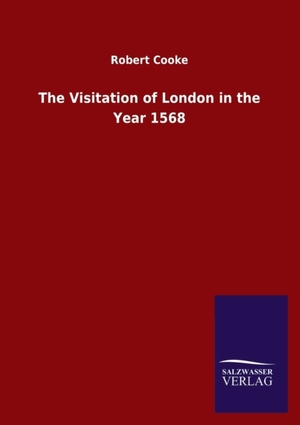 The Visitation of London in the Year 1568