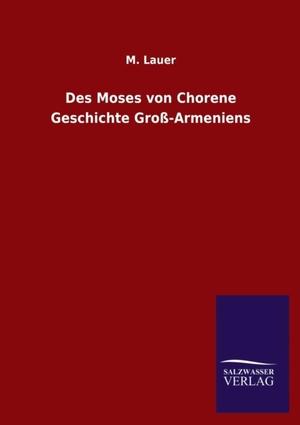 Des Moses von Chorene Geschichte Groß-Armeniens