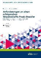Anforderungen an einen erfolgreichen Wissenschafts-Praxis-Transfer:Entwicklung eines Konzepts zur Begleitung der Projekte der Forschungs- und Transferinitiative ASCOT+