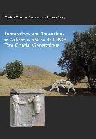 Innovations and Inventions in Athens c. 530 to 470 BCE - Two Crucial Generations