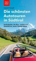 Die schönsten Autotouren in Südtirol