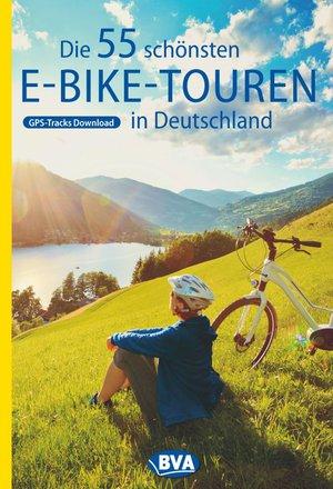 Die 55 schönsten E-Bike Touren in Deutschland GPS