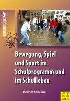 Bewegung, Spiel und Sport im Schulprogramm und im Schulleben