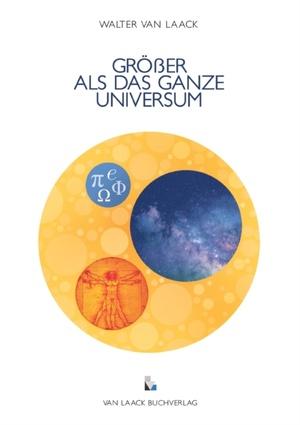 GRÖßER ALS DAS GANZE UNIVERSUM