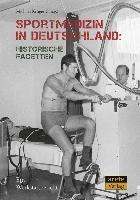 Sportmedizin in Deutschland: Historische Facetten