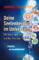 DEINE SEELENHEIMAT IM UNIVERSUM. Die Seelensphären und ihre Geschöpfe