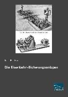 Die Eisenbahn-Sicherungsanlagen