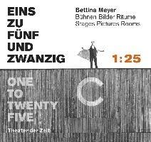 Bettina Mayer - EINS ZU FÜNFUNDZWANZIG - 1 : 25/ ONE TO TWEN