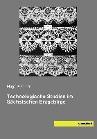 Technologische Studien im Sächsischen Erzgebirge