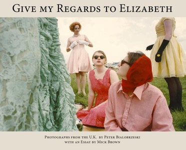 Peter Bialobrzeski, Give my Regards to Elizabeth