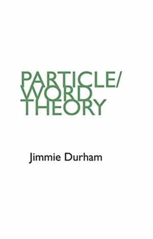 "Jimmie Durham ""Particle/Word Theory"""