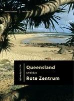 Australienweit 03. Queensland und das Rote Zentrum