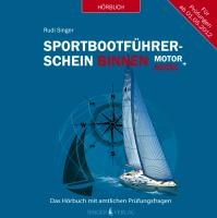 Sportbootführerschein Binnen unter Motor und Segel - Hörbuch mit amtlichen Prüfungsfragen