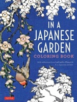 In a Japanese Garden Coloring Book: With Reflections from Lafcadio Hearn's 'in a Japanese Garden'