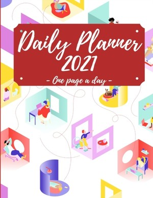 """2021 Daily Planner: 8.5"""" x 11"""" Large 2021 Planner, One Page Per Day. A Perfect Daily Planner for Moms, Women, Men or Students"""
