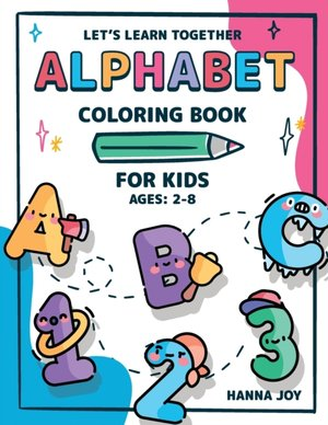 Let's learn together ALPHABET coloring book for toddlers and kids