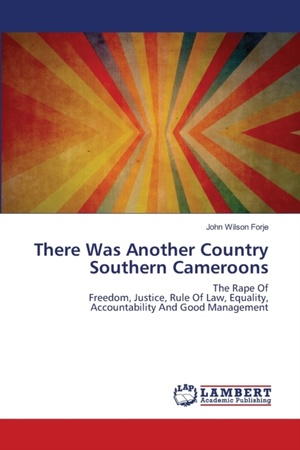 Forje, J: There Was Another Country Southern Cameroons