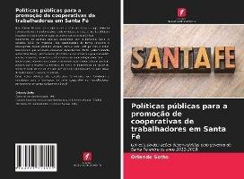 Políticas públicas para a promoção de cooperativas de trabalhadores em Santa Fé
