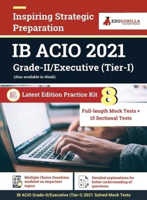 IB ACIO Grade II / Executive Exam 2021 | Preparation Kit for Intelligence Bureau ACIO | 8 Full-length Mock Tests + 15 Sectional Tests | By EduGorilla