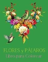 Flores y Pájaros Libro para Colorear