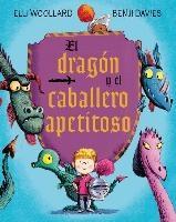 El dragon y el caballero apetitoso / The Dragon and the Nibblesome Knight