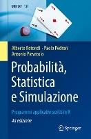 Probabilità, Statistica E Simulazione: Programmi Applicativi Scritti in R