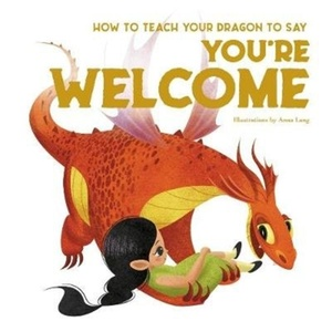Fornasari, E: How to Teach your Dragon to Say You're Welcome