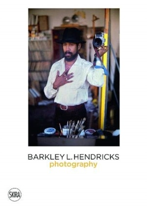 Barkley L. Hendricks: Photography
