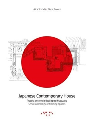 Japanese Contemporary House: Small Anthology of Floating Spaces