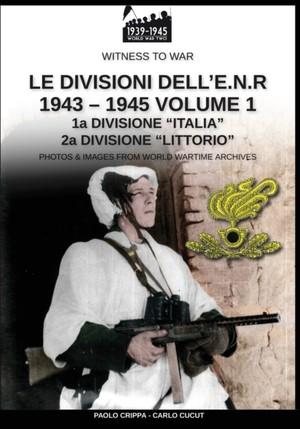 Le divisioni dell'E.N.R. 1943-1945 - Vol. 1