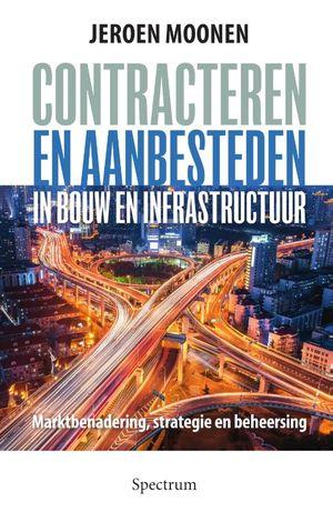 Contracteren en aanbesteden in de bouw en infrastructuur