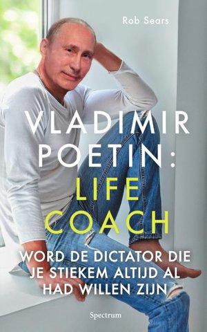 Vladimir Poetin: Life Coach