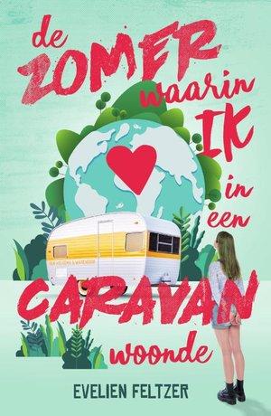 De zomer waarin ik in een caravan woonde