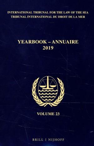 Yearbook International Tribunal for the Law of the Sea / Annuaire Tribunal international du droit de la mer, Volume 23 (2019)