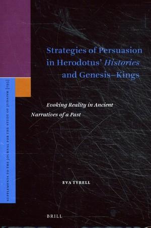 Strategies of Persuasion in Herodotus' <i>Histories</i> and Genesis–Kings