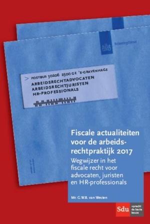 Fiscale actualiteiten voor de arbeidsrechtpraktijk 2017