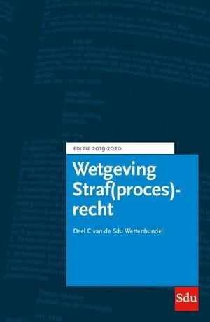 Sdu Wettenbundel Straf(proces)recht. Editie 2019-2020