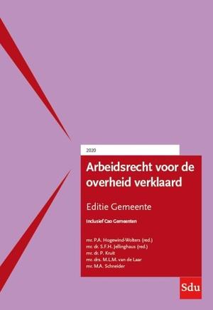 Arbeidsrecht voor de overheid verklaard, Editie Gemeente. 2020