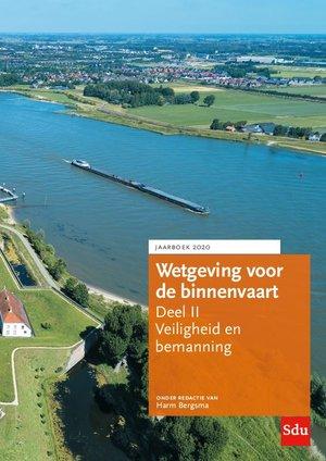 Wetgeving voor de binnenvaart Deel II. Veiligheid en bemanning, Jaarboek 2020