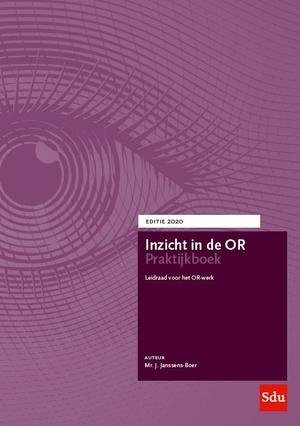 Inzicht in de OR Praktijkboek. Editie 2020