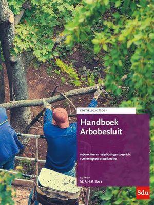 Handboek Arbobesluit. Editie 2020-2021