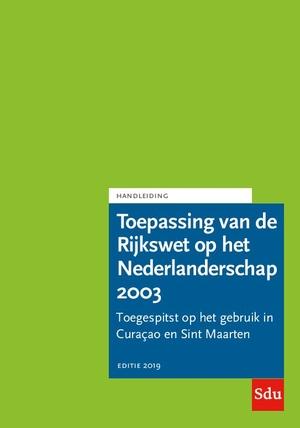 Toepassing van de Rijkswet op het Nederlanderschap 2003. Editie 2019. Curaçao en Sint Maarten