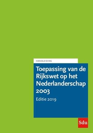 Toepassing van de Rijkswet op het Nederlanderschap 2003. Editie 2019.
