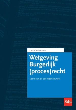 Sdu Wettenbundel Burgerlijk (proces)recht. Editie 2020-2021