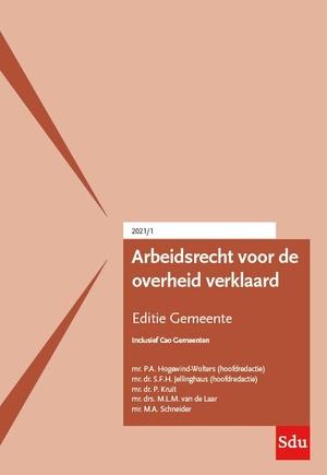 Arbeidsrecht voor de overheid verklaard, Editie Gemeente. 2021/1