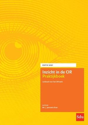 Inzicht in de OR Praktijkboek. Editie 2021